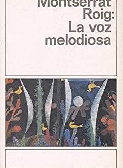 La voz melodiosa, de Montserrat Roig