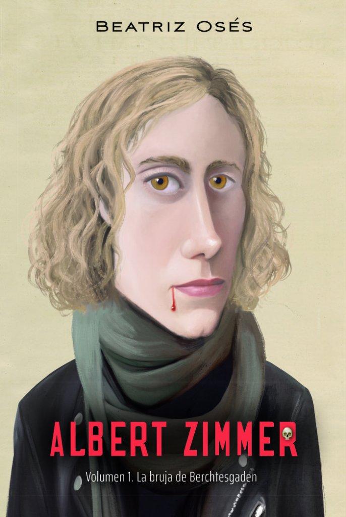 """Portada del libro """"Albert Zimmer 1. La bruja de Berchtesgaden"""", de Beatriz Osés."""